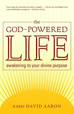 The God-Powered Life: Awakening to Your Divine Purpose Cover Image