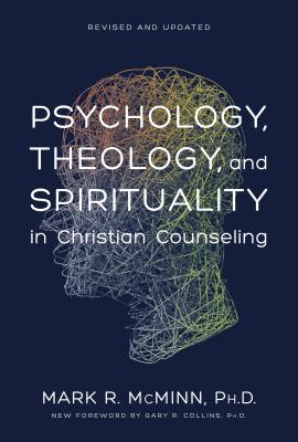 Psychology, Theology, and Spirituality in Christian Counseling (AACC Counseling Library) Cover Image