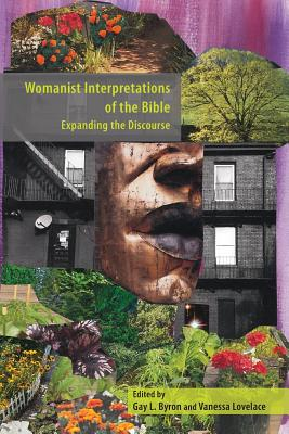 Womanist Interpretations of the Bible: Expanding the Discourse Cover Image