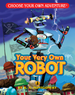 Your Very Own Robot (Choose Your Own Adventure: Dragonlarks) Cover Image