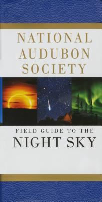 National Audubon Society Field Guide to the Night Sky (National Audubon Society Field Guides) Cover Image