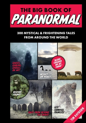 The Big Book of Paranormal: 300 Mystical and Frightening Tales From Around the World Cover Image