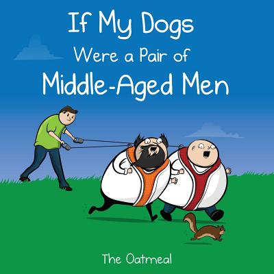 If My Dogs Were a Pair of Middle-Aged Men Cover Image