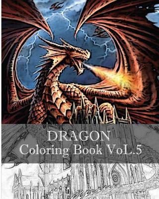 Dragon: Coloring Book VoL.5: Sketch Coloring Book, Design Coloring Book Cover Image