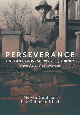 Perseverance: One Holocaust Survivor's Journey from Poland to America Cover Image