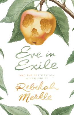 Eve in Exile and the Restoration of Femininity Cover Image
