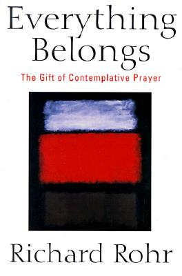 Everything Belongs: The Gift of Contemplative Prayer Cover Image