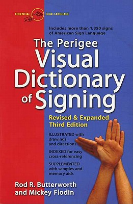 The Perigee Visual Dictionary of Signing: Revised & Expanded Third Edition Cover Image