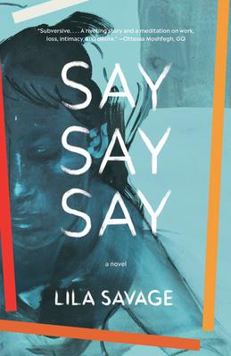 Say Say Say: A novel Cover Image