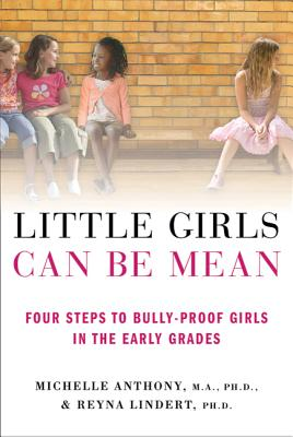 Little Girls Can Be Mean: Four Steps to Bully-proof Girls in the Early Grades Cover Image