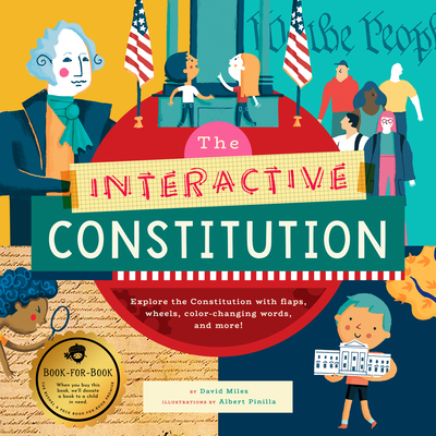 The Interactive Constitution: Explore the Constitution with Flaps, Wheels, Color-Changing Words, and More! Cover Image