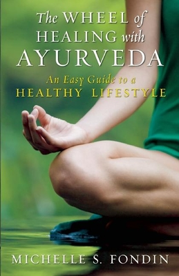 Cover for The Wheel of Healing with Ayurveda
