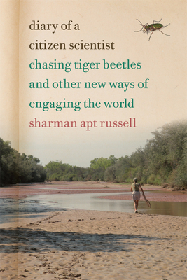 Diary of a Citizen Scientist: Chasing Tiger Beetles and Other New Ways of Engaging the World Cover Image