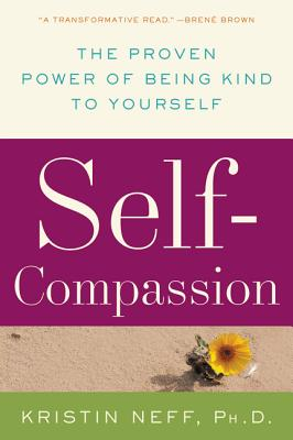 Self-Compassion: The Proven Power of Being Kind to Yourself cover