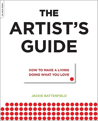 The Artist's Guide: How to Make a Living Doing What You Love Cover Image