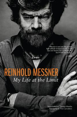 Reinhold Messner: My Life at the Limit (Legends and Lore) Cover Image