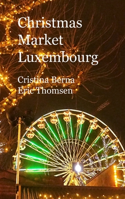 Christmas Market Luxembourg: Hardcover Cover Image