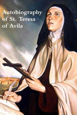 The Life of Saint Teresa of Avila by Herself Cover Image