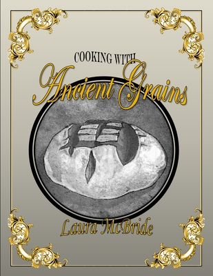Cooking with Ancient Grains Cover Image