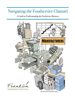 Navigating the Foodservice Channel: A Guide to Understanding the Foodservice Business Cover Image
