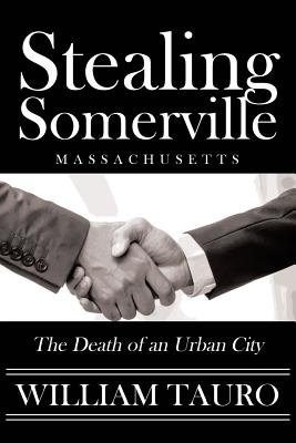 Stealing Somerville: The Death of an Urban City Cover Image