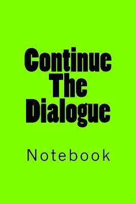 Continue The Dialogue: Notebook Cover Image