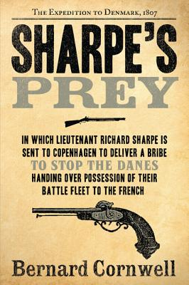 Sharpe's Prey: The Expedition to Denmark, 1807 Cover Image