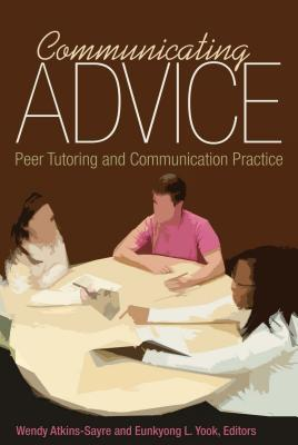 Communicating Advice; Peer Tutoring and Communication Practice Cover Image