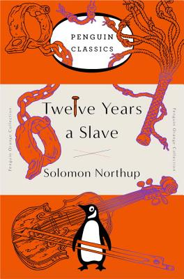 Twelve Years a Slave: (Penguin Orange Collection) Cover Image