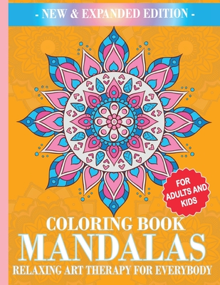 Mandalas Coloring Book: Relaxing Art Therapy for Everybody Cover Image