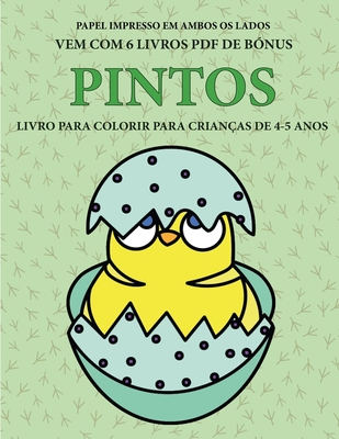 Livro para colorir para crianças de 4-5 anos (Pintos): Este livro tem 40 páginas coloridas sem stress para reduzir a frustração e melhorar a confiança Cover Image