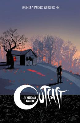 Outcast by Kirkman & Azaceta Volume 1: A Darkness Surrounds Him cover image