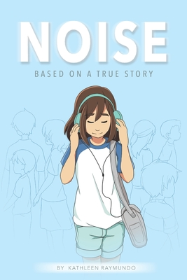 Noise: A graphic novel based on a true story Cover Image