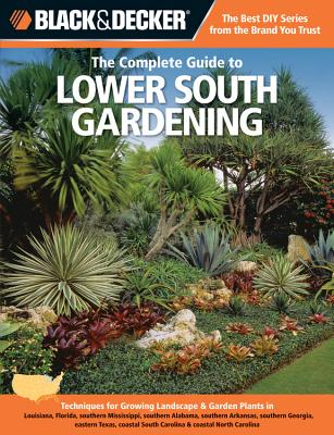 Cover for Black & Decker The Complete Guide to Lower South Gardening