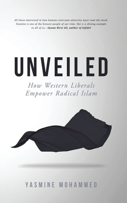 Unveiled: How Western Liberals Empower Radical Islam Cover Image
