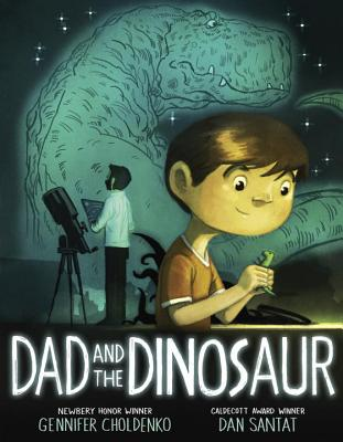 Dad and the Dinosaur by Gennifer Choldenko and Dan Santat