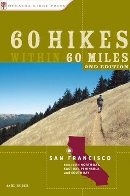 60 Hikes Within 60 Miles: San Francisco: Including Santa Rosa, Oakland, and San Jose Cover Image