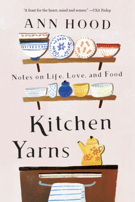 Kitchen Yarns: Notes on Life, Love, and Food Cover Image