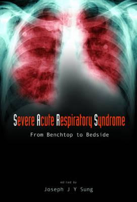 Severe Acute Respiratory Syndrome (Sars): From Benchtop to Bedside Cover Image