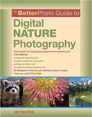 The BetterPhoto Guide to Digital Nature Photography Cover Image