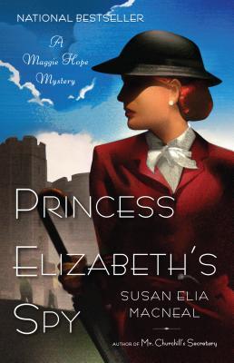 Princess Elizabeth's Spy (Maggie Hope Mysteries) Cover Image