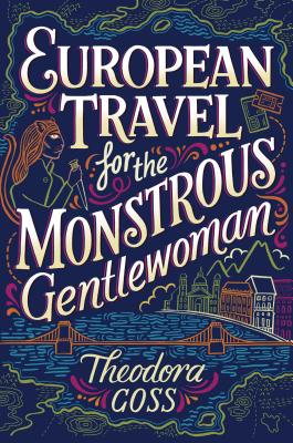 European Travel for the Monstrous Gentlewoman (The Extraordinary Adventures of the Athena Club #2) Cover Image