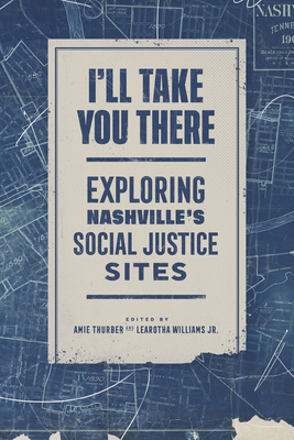 I'll Take You There: Exploring Nashville's Social Justice Sites Cover Image