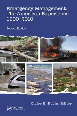 Emergency Management: The American Experience 1900-2010, Second Edition Cover Image
