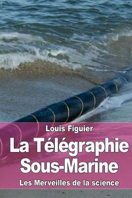 La Télégraphie Sous-Marine Cover Image