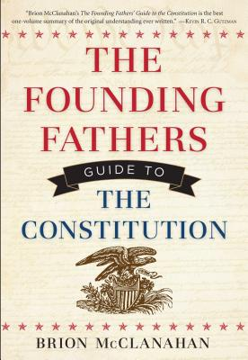 Cover for The Founding Fathers Guide to the Constitution