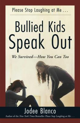 Bullied Kids Speak Out: We Survived--How You Can Too Cover Image