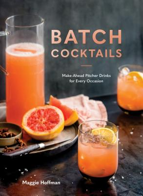 Batch Cocktails: Make-Ahead Pitcher Drinks for Every Occasion Cover Image