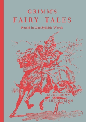 Grimm's fairy tales: Retold in one-syllable words Cover Image