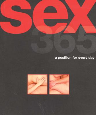Sex 365: A Position for Every Day Cover Image